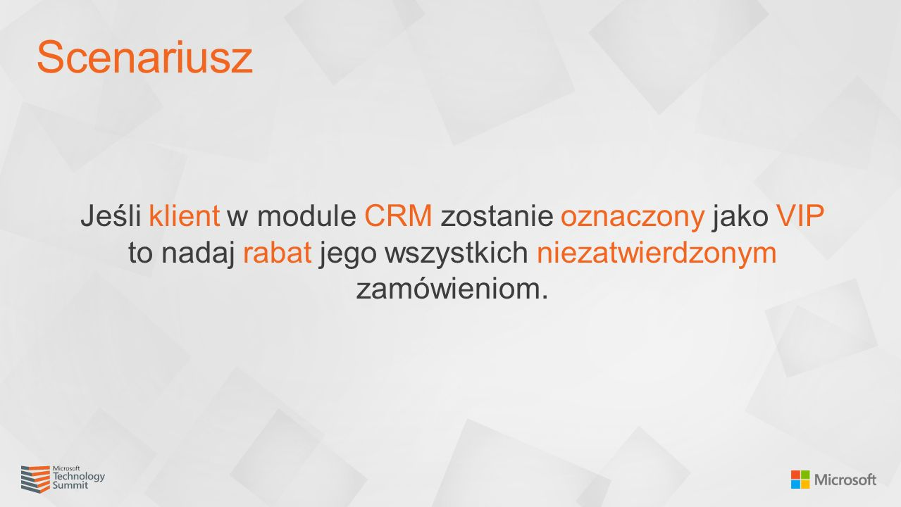 Jeśli klient w module CRM zostanie oznaczony jako VIP to nadaj rabat jego wszystkich niezatwierdzonym zamówieniom. Scenariusz