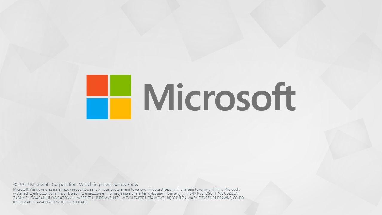 © 2012 Microsoft Corporation. Wszelkie prawa zastrzeżone. Microsoft, Windows oraz inne nazwy produktów są lub mogą być znakami towarowymi lub zastrzeż