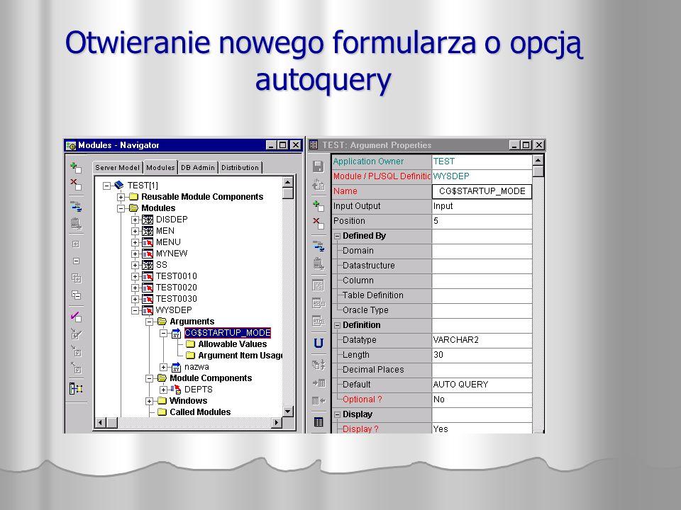 Otwieranie nowego formularza o opcją autoquery