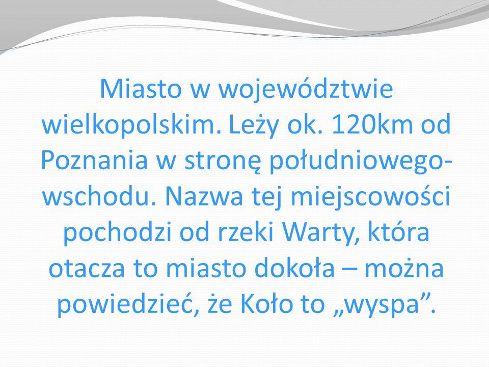 Miasto w województwie wielkopolskim. Leży ok. 120km od Poznania w stronę południowego- wschodu. Nazwa tej miejscowości pochodzi od rzeki Warty, która
