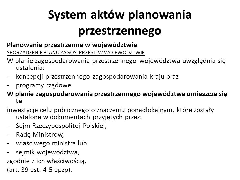 System aktów planowania przestrzennego Planowanie przestrzenne w województwie SPORZĄDZENIE PLANU ZAGOS. PRZEST. W WOJEWÓDZTWIE W planie zagospodarowan