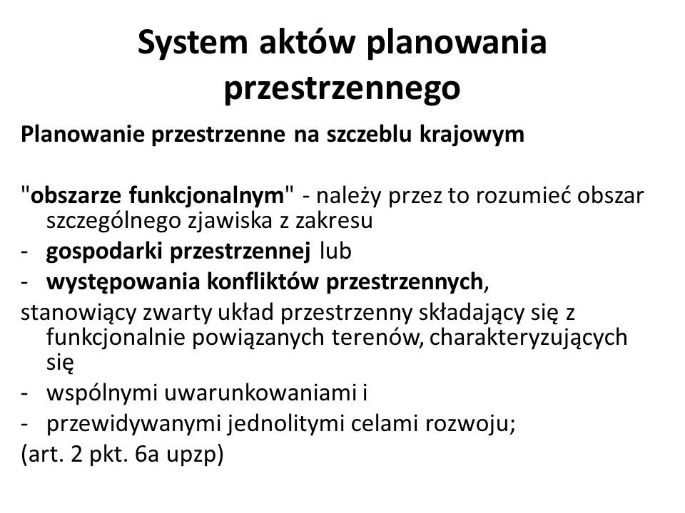 System aktów planowania przestrzennego Planowanie przestrzenne na szczeblu krajowym