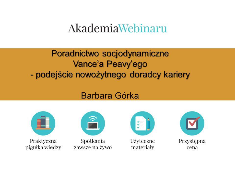 Poradnictwo socjodynamiczne Vance'a Peavy'ego - podejście nowożytnego doradcy kariery Poradnictwo socjodynamiczne Vance'a Peavy'ego - podejście nowożytnego doradcy kariery Barbara Górka