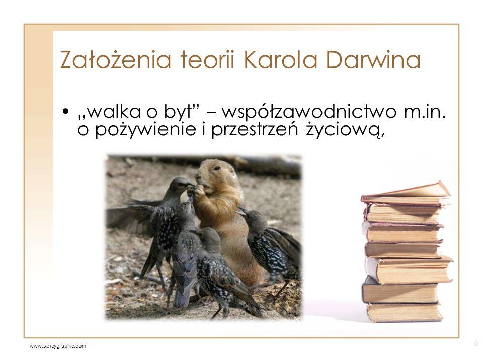 Założenia teorii Karola Darwina przeżywają najlepiej przystosowani i to oni stanowią istotę doboru naturalnego, 7 www.strangecosmos.com