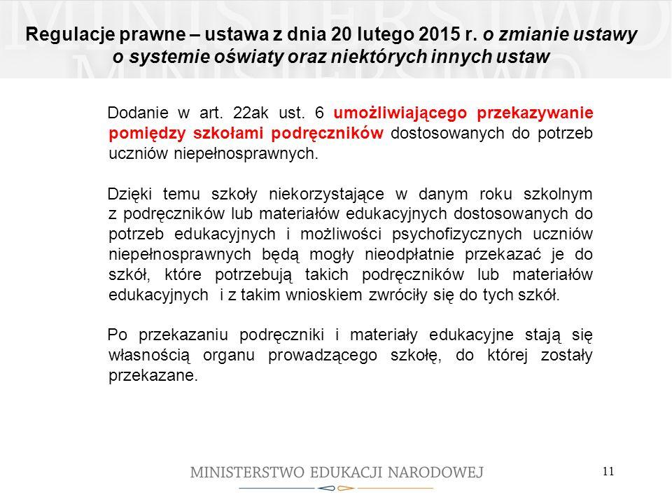 Regulacje prawne – ustawa z dnia 20 lutego 2015 r. o zmianie ustawy o systemie oświaty oraz niektórych innych ustaw Dodanie w art. 22ak ust. 6 umożliw