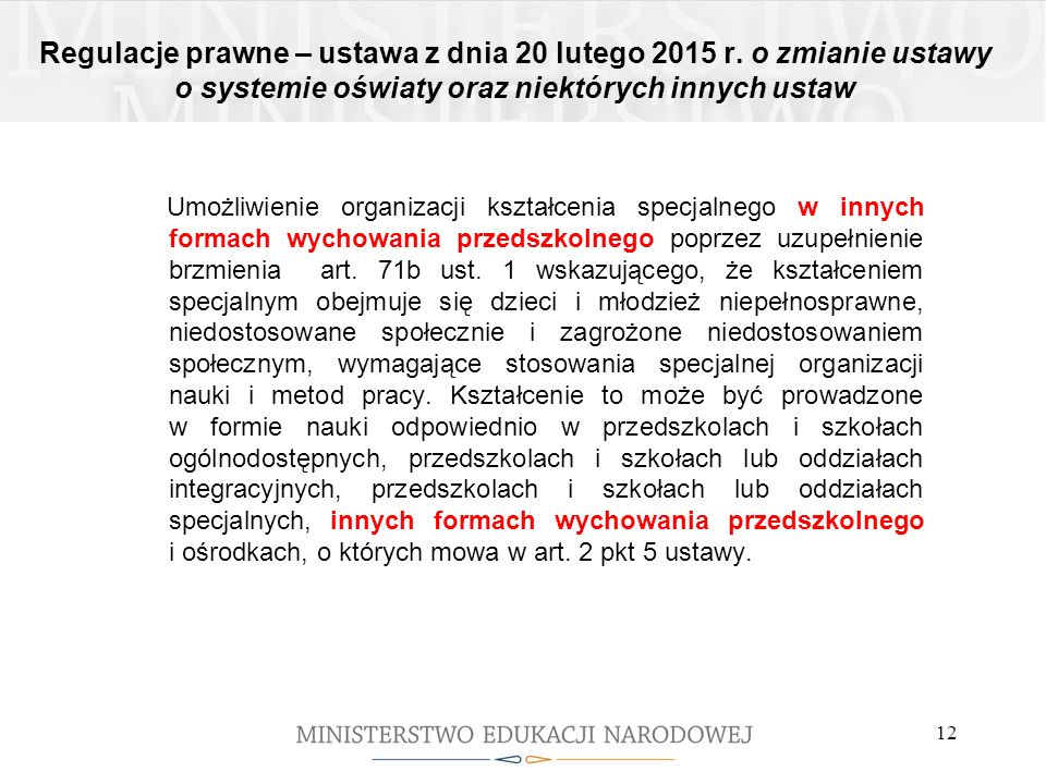 Regulacje prawne – ustawa z dnia 20 lutego 2015 r. o zmianie ustawy o systemie oświaty oraz niektórych innych ustaw Umożliwienie organizacji kształcen