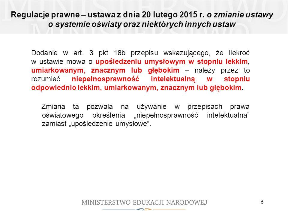 Regulacje prawne – ustawa z dnia 20 lutego 2015 r. o zmianie ustawy o systemie oświaty oraz niektórych innych ustaw Dodanie w art. 3 pkt 18b przepisu