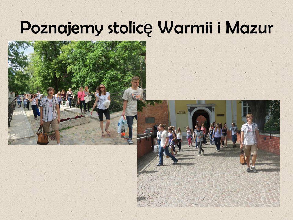 Poznajemy stolic ę Warmii i Mazur