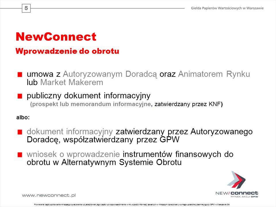 5 NewConnect Wprowadzenie do obrotu umowa z Autoryzowanym Doradcą oraz Animatorem Rynku lub Market Makerem publiczny dokument informacyjny (prospekt l