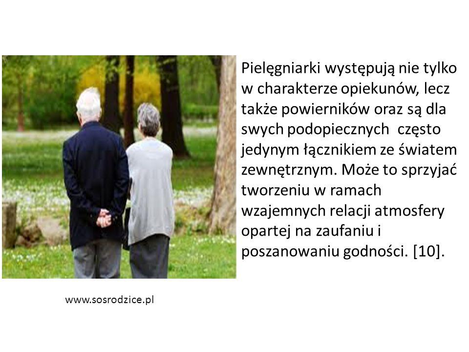 www.sosrodzice.pl Pielęgniarki występują nie tylko w charakterze opiekunów, lecz także powierników oraz są dla swych podopiecznych często jedynym łącz