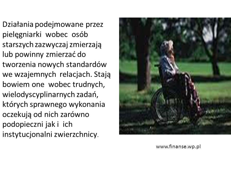 www.finanse.wp.pl Działania podejmowane przez pielęgniarki wobec osób starszych zazwyczaj zmierzają lub powinny zmierzać do tworzenia nowych standardów we wzajemnych relacjach.