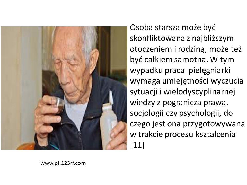 www.pl.123rf.com Osoba starsza może być skonfliktowana z najbliższym otoczeniem i rodziną, może też być całkiem samotna. W tym wypadku praca pielęgnia