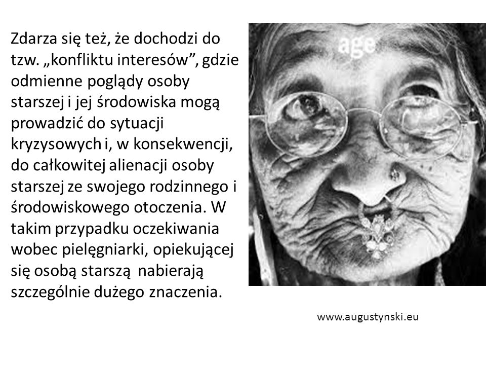 """www.augustynski.eu Zdarza się też, że dochodzi do tzw. """"konfliktu interesów"""", gdzie odmienne poglądy osoby starszej i jej środowiska mogą prowadzić do"""