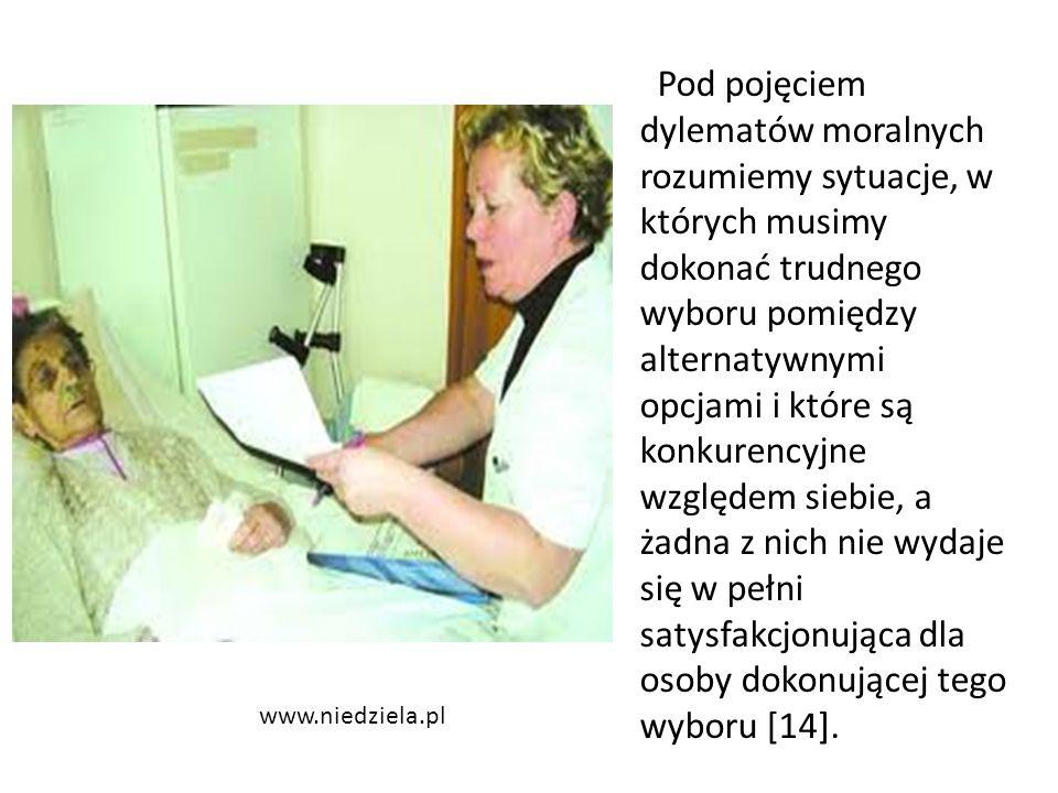 www.niedziela.pl Pod pojęciem dylematów moralnych rozumiemy sytuacje, w których musimy dokonać trudnego wyboru pomiędzy alternatywnymi opcjami i które są konkurencyjne względem siebie, a żadna z nich nie wydaje się w pełni satysfakcjonująca dla osoby dokonującej tego wyboru [14].