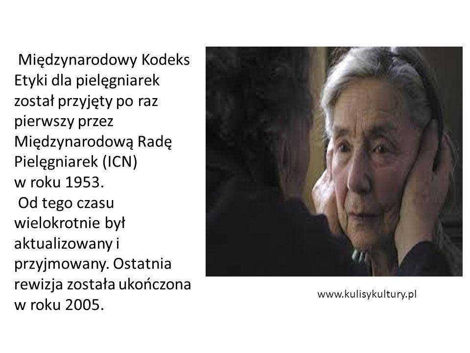 www.kulisykultury.pl Międzynarodowy Kodeks Etyki dla pielęgniarek został przyjęty po raz pierwszy przez Międzynarodową Radę Pielęgniarek (ICN) w roku 1953.