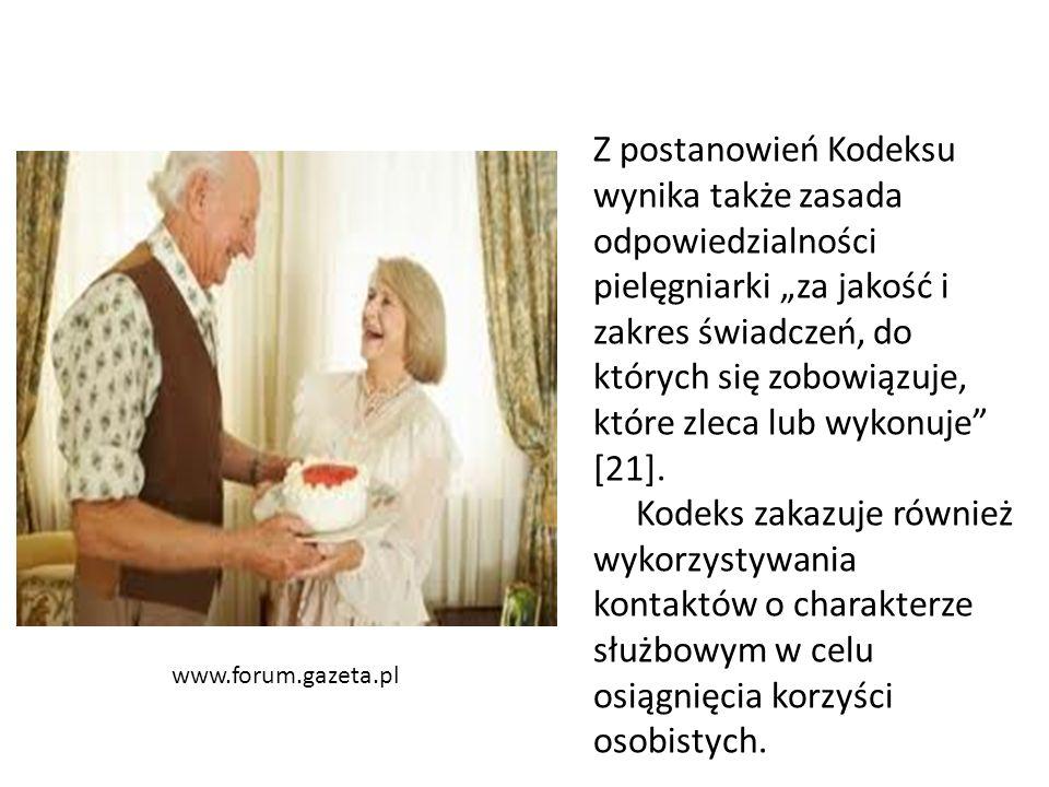 """www.forum.gazeta.pl Z postanowień Kodeksu wynika także zasada odpowiedzialności pielęgniarki """"za jakość i zakres świadczeń, do których się zobowiązuje, które zleca lub wykonuje [21]."""