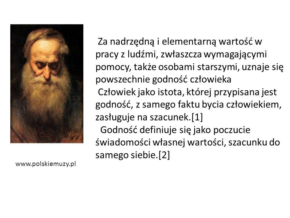 www.polskiemuzy.pl Za nadrzędną i elementarną wartość w pracy z ludźmi, zwłaszcza wymagającymi pomocy, także osobami starszymi, uznaje się powszechnie