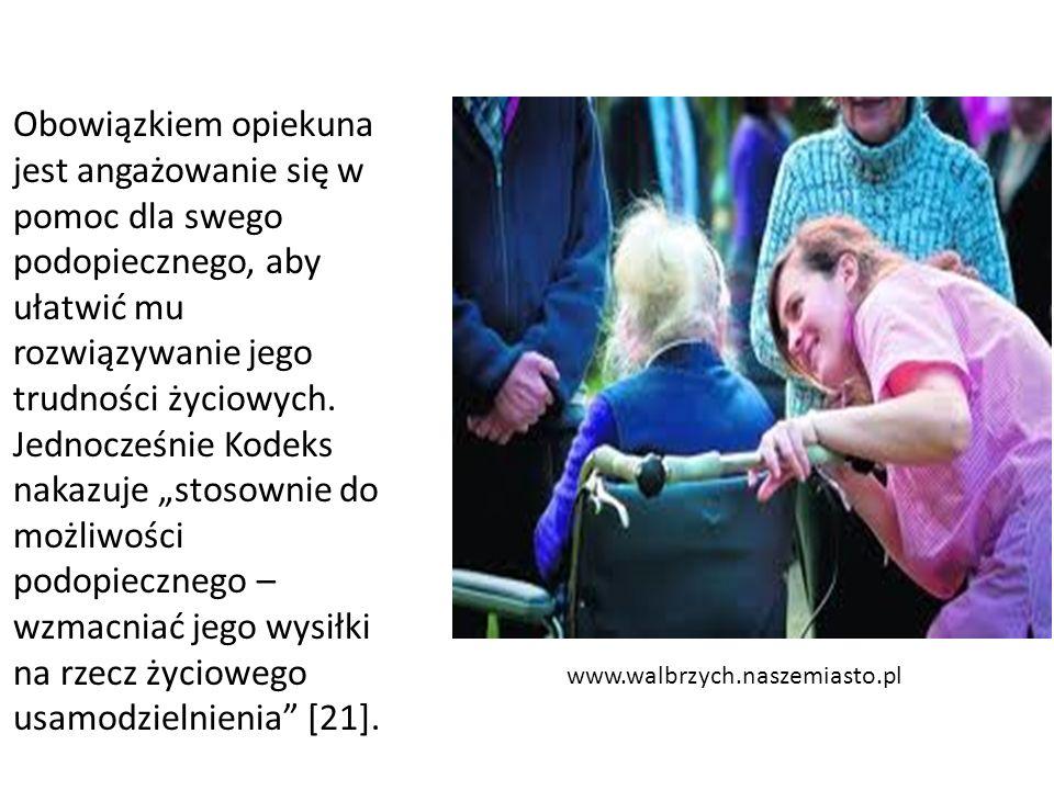 www.walbrzych.naszemiasto.pl Obowiązkiem opiekuna jest angażowanie się w pomoc dla swego podopiecznego, aby ułatwić mu rozwiązywanie jego trudności ży