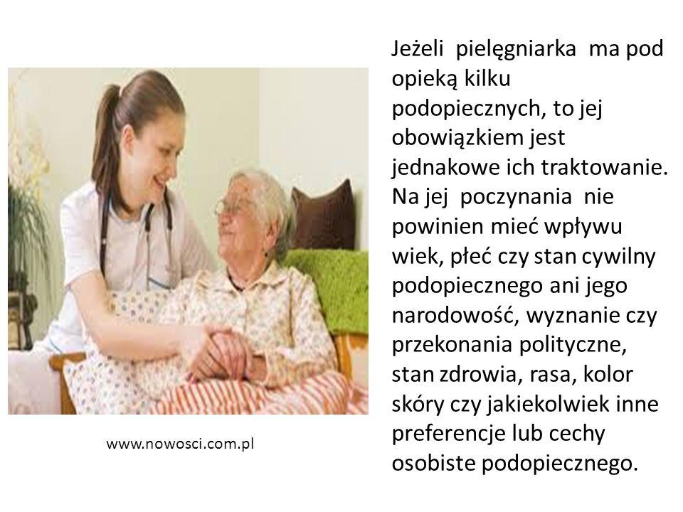 www.nowosci.com.pl Jeżeli pielęgniarka ma pod opieką kilku podopiecznych, to jej obowiązkiem jest jednakowe ich traktowanie. Na jej poczynania nie pow