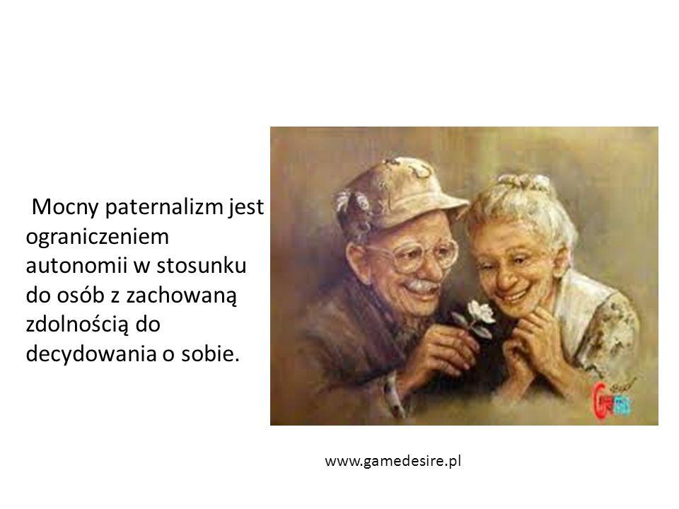Mocny paternalizm jest ograniczeniem autonomii w stosunku do osób z zachowaną zdolnością do decydowania o sobie. www.gamedesire.pl