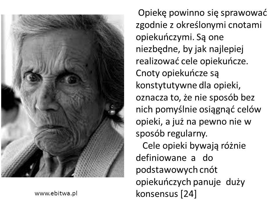 www.ebitwa.pl Opiekę powinno się sprawować zgodnie z określonymi cnotami opiekuńczymi.