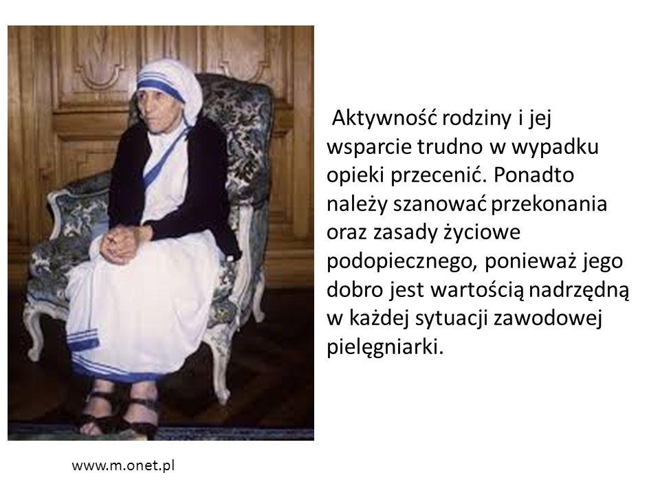 www.m.onet.pl Aktywność rodziny i jej wsparcie trudno w wypadku opieki przecenić. Ponadto należy szanować przekonania oraz zasady życiowe podopieczneg