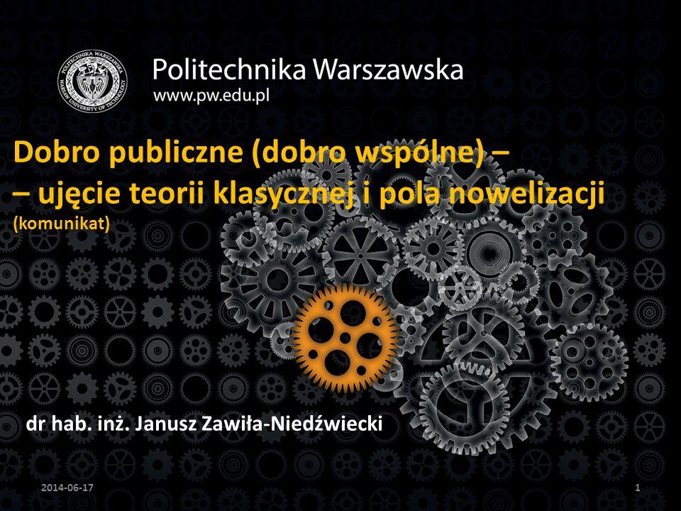 Dobro publiczne (dobro wspólne) – – ujęcie teorii klasycznej i pola nowelizacji (komunikat) dr hab.