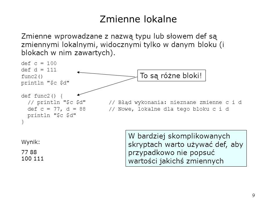20 Przekształcanie funkcji w domknięcia [def] var = &func_name def function(arg) { println arg } def f = this.&function f( A ) def sysprop = System.&getProperty println sysprop( file.separator ) Zatem możemy normalne funkcje (metody) przekazywać jako argumenty i zwracać jako wyniki.