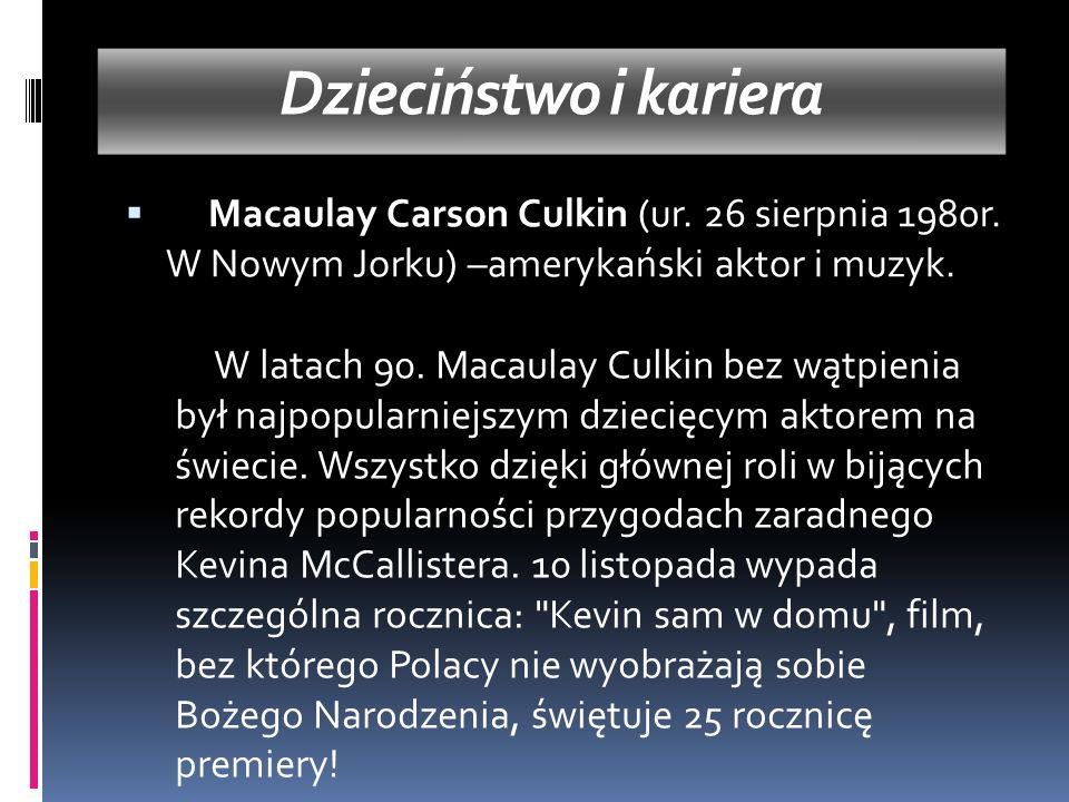 Dzieciństwo i kariera  Macaulay Carson Culkin (ur.