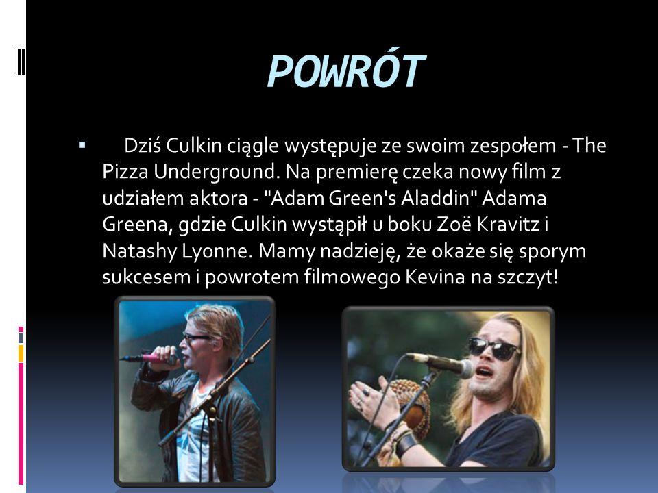 POWRÓT  Dziś Culkin ciągle występuje ze swoim zespołem - The Pizza Underground.