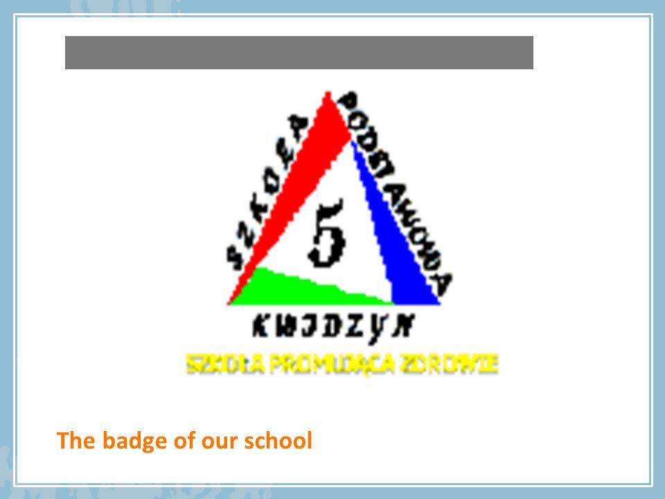 The badge of our school