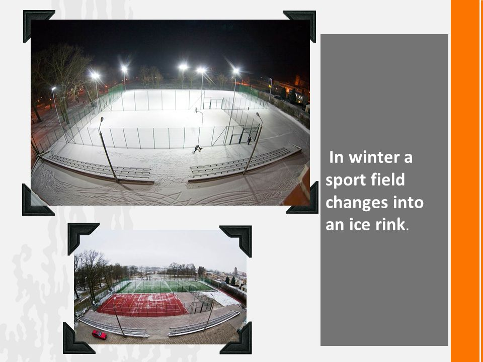 In winter a sport field changes into an ice rink.