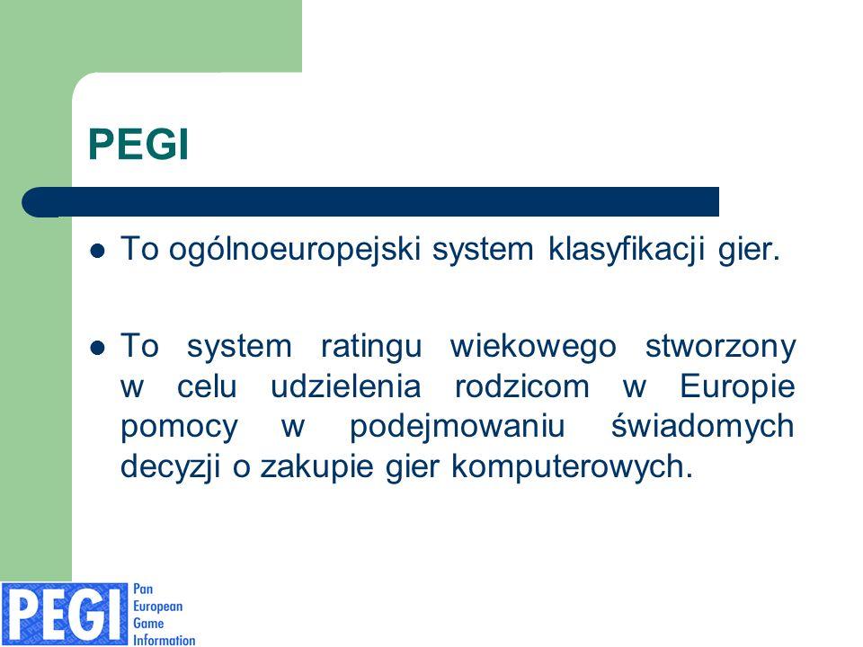 PEGI To ogólnoeuropejski system klasyfikacji gier. To system ratingu wiekowego stworzony w celu udzielenia rodzicom w Europie pomocy w podejmowaniu św