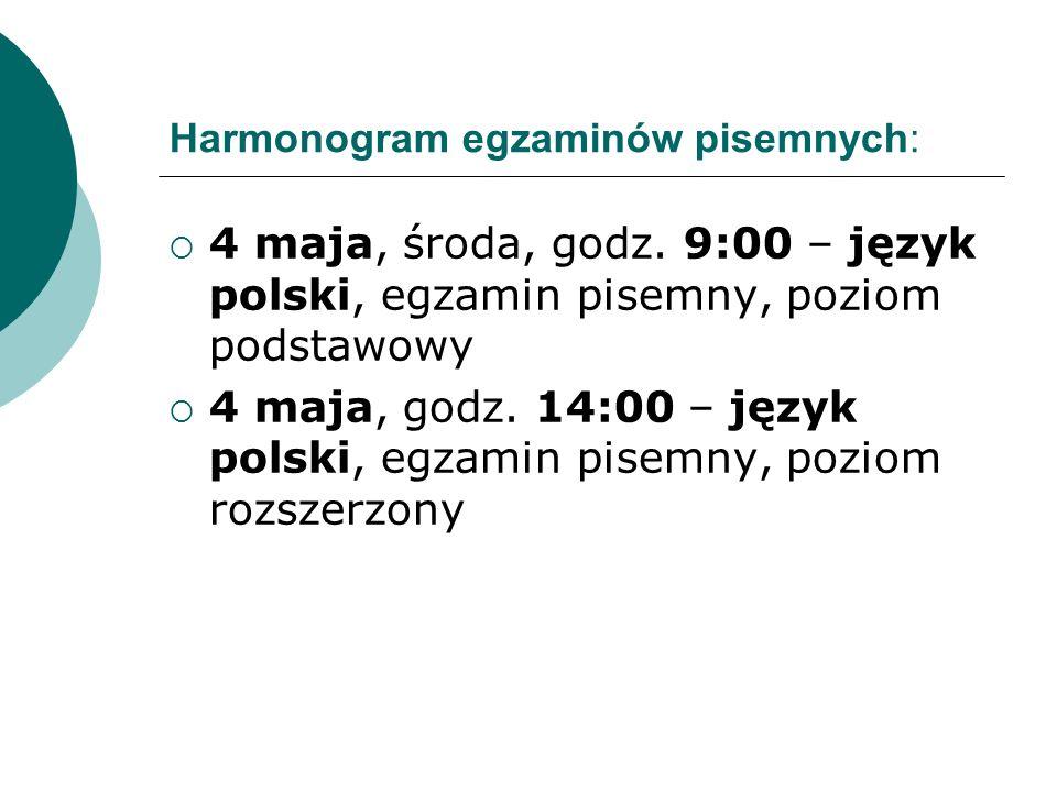 Harmonogram egzaminów pisemnych:  4 maja, środa, godz.