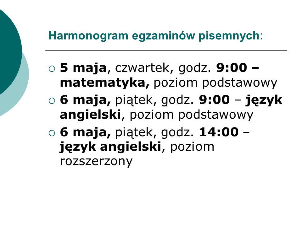 Harmonogram egzaminów pisemnych:  5 maja, czwartek, godz.