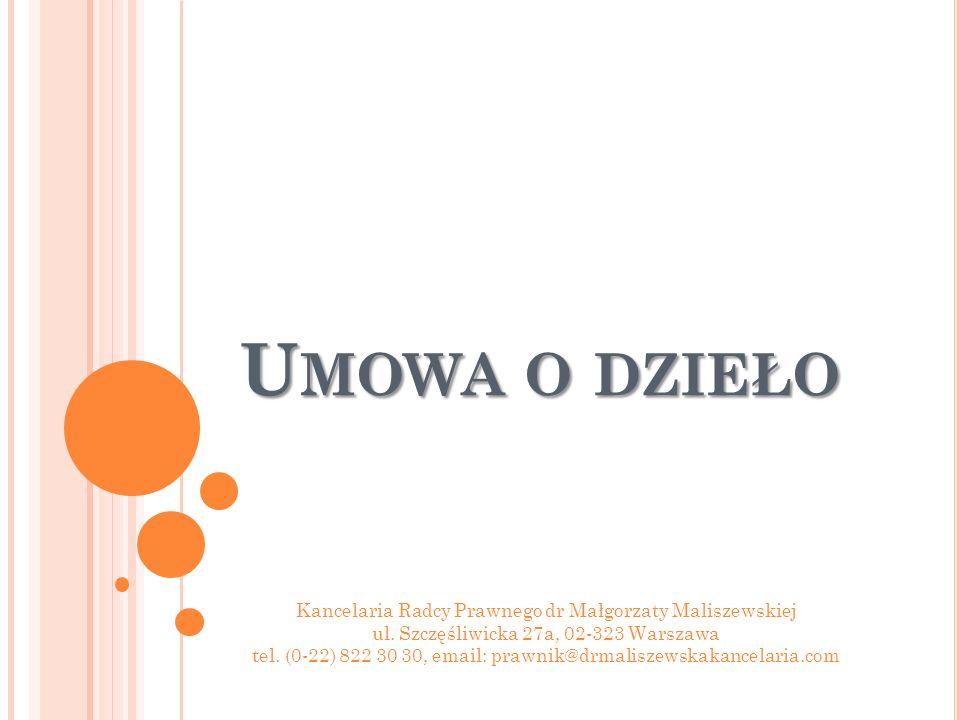 U MOWA O DZIEŁO Kancelaria Radcy Prawnego dr Małgorzaty Maliszewskiej ul.