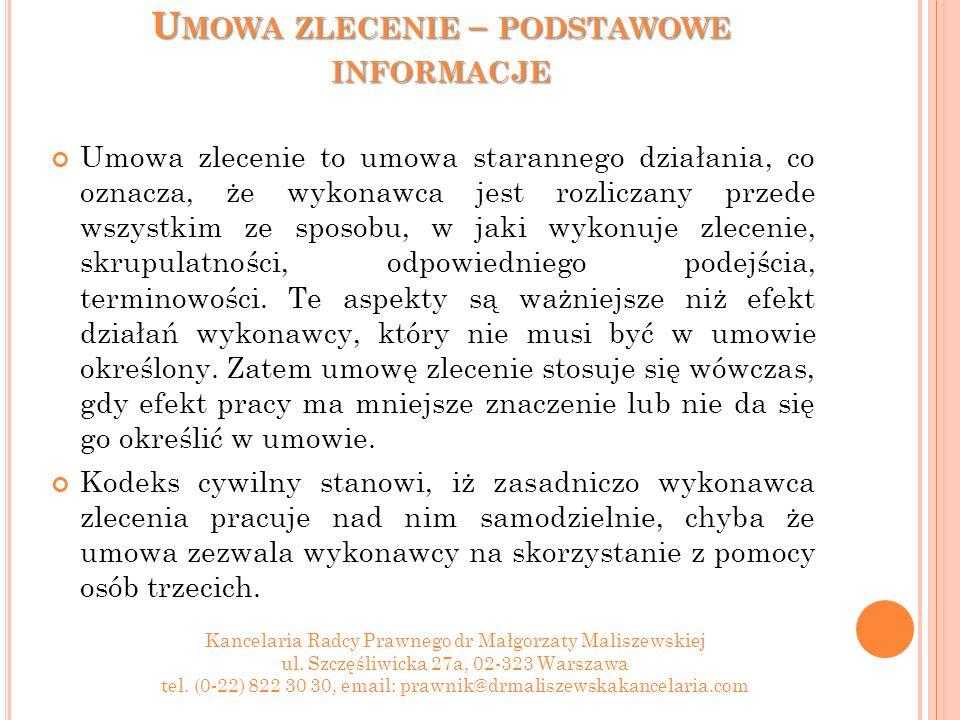 U MOWA ZLECENIE – PODSTAWOWE INFORMACJE Kodeks cywilny nie nakłada obowiązku zawarcia umowy zlecenia w konkretnej formie.