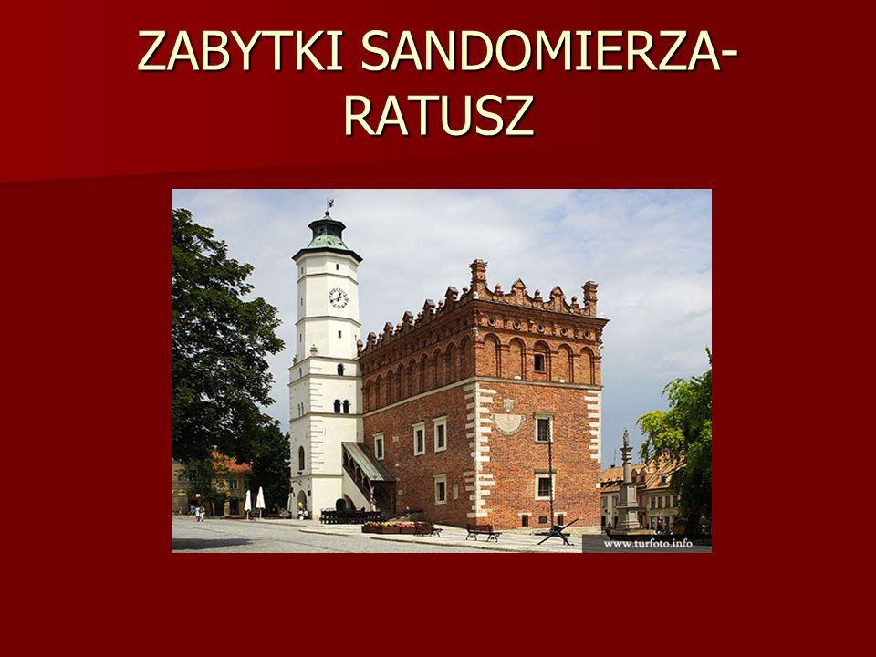 ZABYTKI SANDOMIERZA- RATUSZ