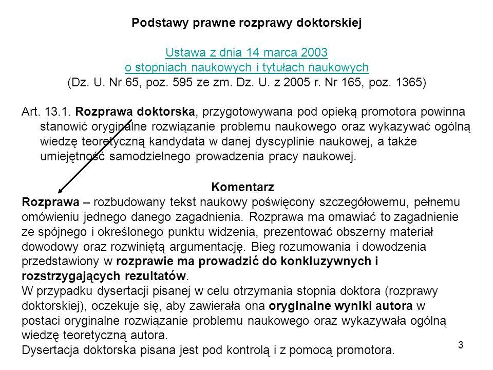 3 Podstawy prawne rozprawy doktorskiej Ustawa z dnia 14 marca 2003 o stopniach naukowych i tytułach naukowych (Dz.