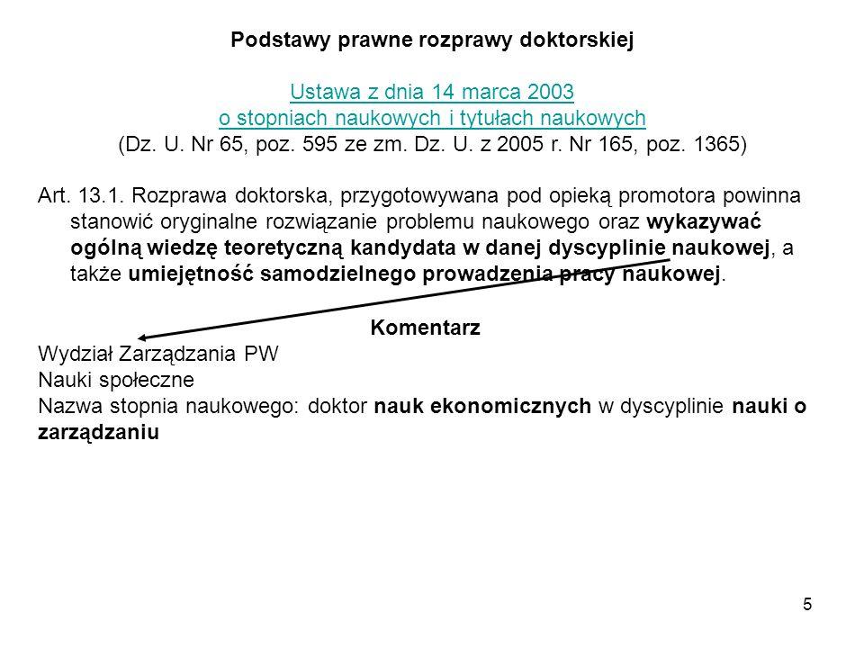 5 Podstawy prawne rozprawy doktorskiej Ustawa z dnia 14 marca 2003 o stopniach naukowych i tytułach naukowych (Dz.