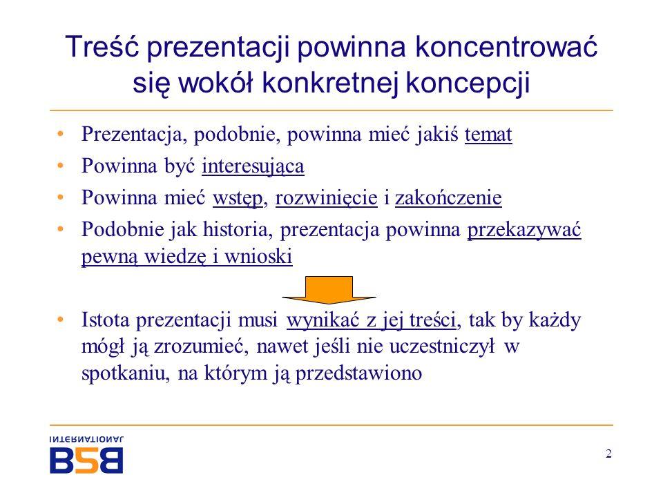 3 Na początku należy przedstawić sytuację Prezentację należy rozpocząć od podania podstawowych informacji dotyczących: –planu prezentacji –celów badania –metod stosowanych w trakcie realizacji projektu Na tym etapie nie należy starać się wyczerpać tematu.