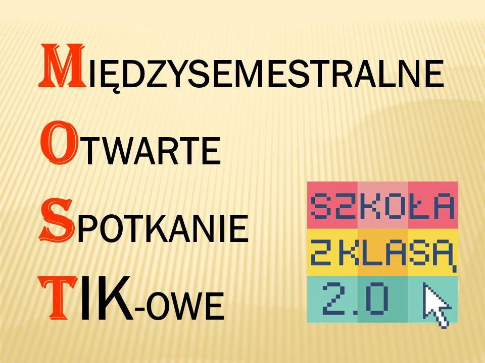 M IĘDZYSEMESTRALNE O TWARTE S POTKANIE T IK -OWE
