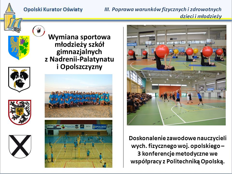 III. Poprawa warunków fizycznych i zdrowotnych dzieci i młodzieży Wymiana sportowa młodzieży szkół gimnazjalnych z Nadrenii-Palatynatu i Opolszczyzny