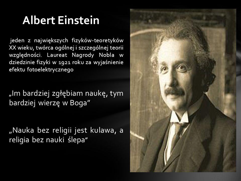 jeden z największych fizyków-teoretyków XX wieku, twórca ogólnej i szczególnej teorii względności. Laureat Nagrody Nobla w dziedzinie fizyki w 1921 ro