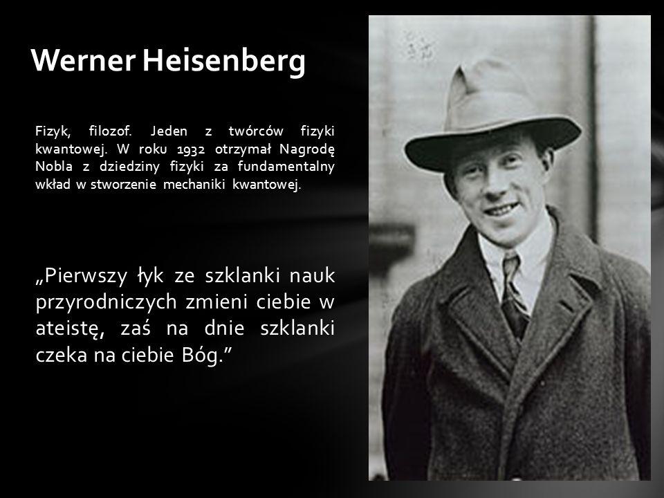 Fizyk, filozof.Jeden z twórców fizyki kwantowej.