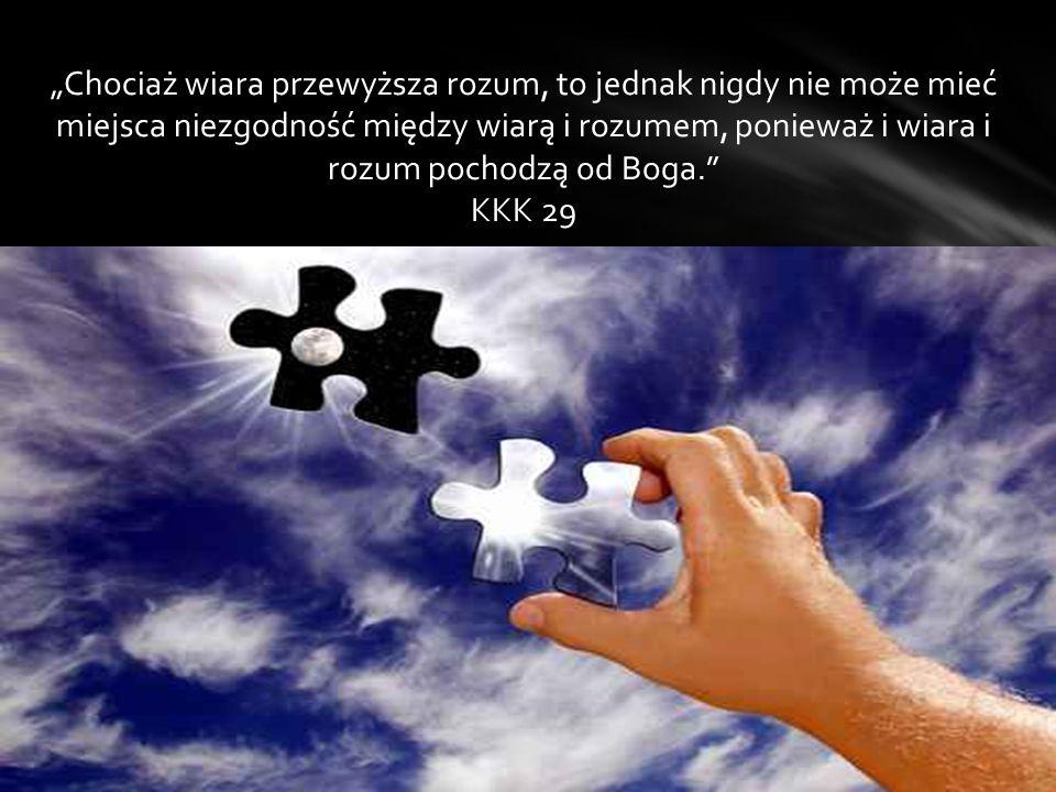 """""""Chociaż wiara przewyższa rozum, to jednak nigdy nie może mieć miejsca niezgodność między wiarą i rozumem, ponieważ i wiara i rozum pochodzą od Boga."""""""