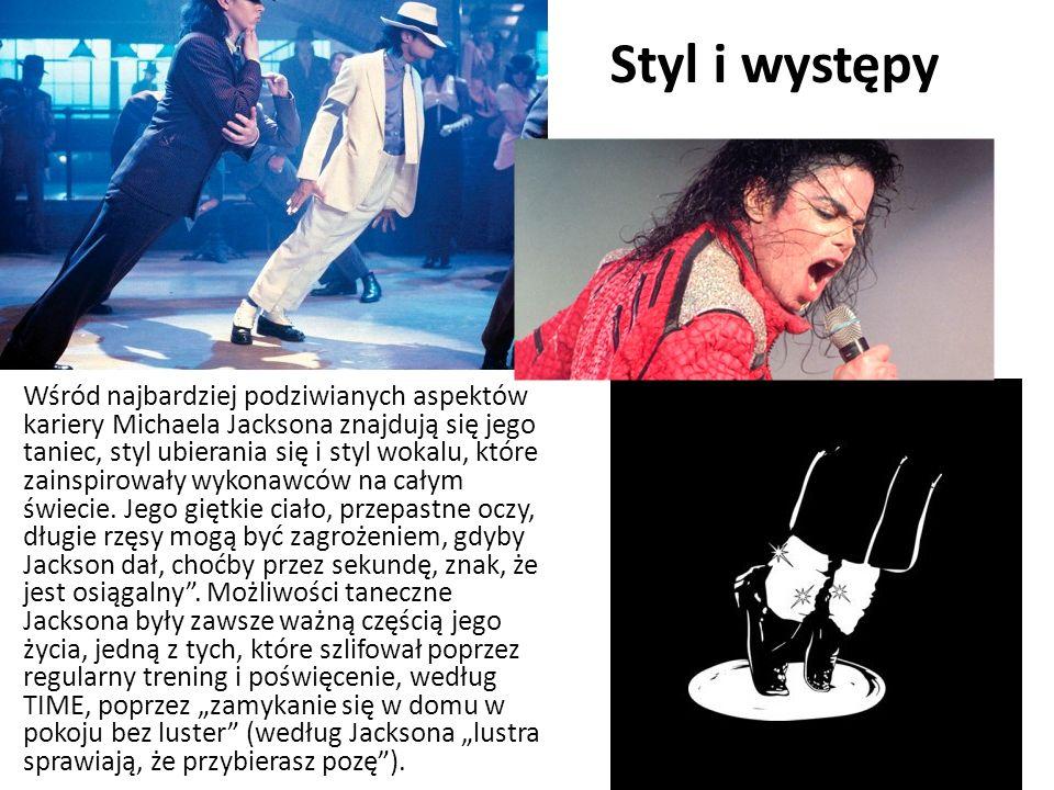 Styl i występy Wśród najbardziej podziwianych aspektów kariery Michaela Jacksona znajdują się jego taniec, styl ubierania się i styl wokalu, które zai