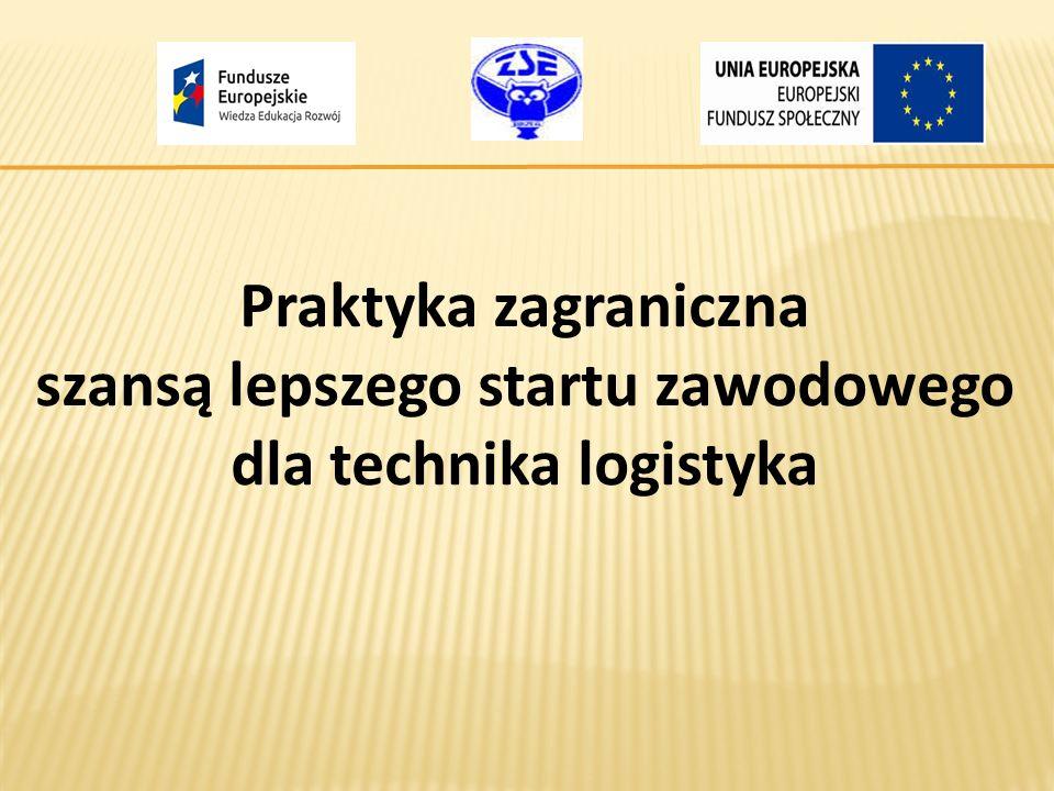 Praktyka zagraniczna szansą lepszego startu zawodowego dla technika logistyka