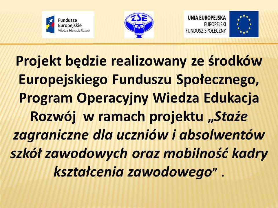 """Projekt będzie realizowany ze środków Europejskiego Funduszu Społecznego, Program Operacyjny Wiedza Edukacja Rozwój w ramach projektu """"Staże zagranicz"""