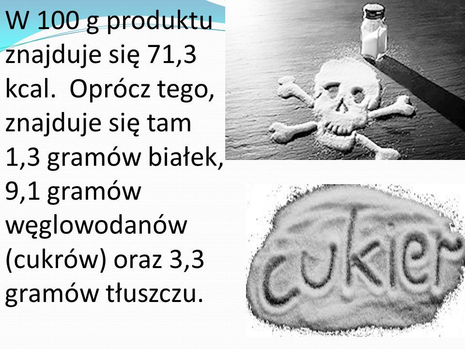 W 100 g produktu znajduje się 71,3 kcal. Oprócz tego, znajduje się tam 1,3 gramów białek, 9,1 gramów węglowodanów (cukrów) oraz 3,3 gramów tłuszczu.